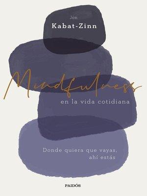 cover image of Mindfulness en la vida cotidiana