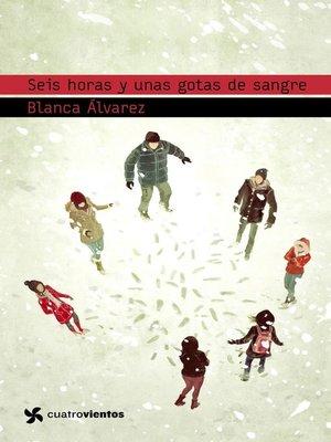 cover image of Seis horas y unas gotas de sangre