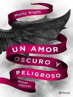 cover image of Un amor oscuro y peligroso. Almas eternas