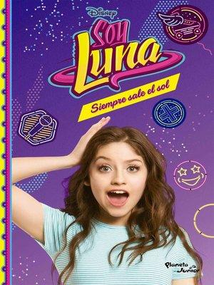cover image of Soy Luna 6--Siempre sale el sol