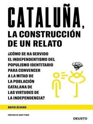 cover image of Cataluña, la construcción de un relato