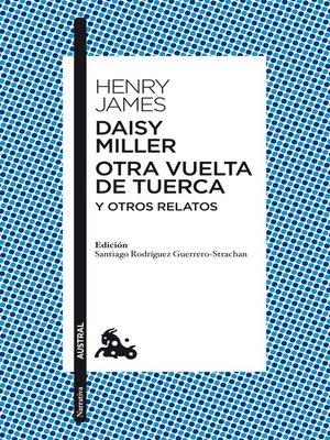 cover image of Daisy Miller / Otra vuelta de tuerca / Otros relatos