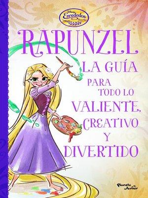 cover image of Enredados. Otra vez. La guía de Rapunzel para todo lo valiente, creativo y diver