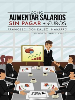 cover image of Cómo aumentar salarios sin pagar + euros