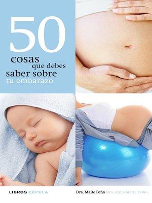 cover image of 50 cosas que debes saber sobre tu embarazo