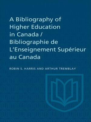 cover image of A Bibliography of Higher Education in Canada / Bibliographie de L'Enseignement Supérieur au Canada
