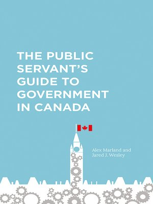 cover image of The Public Servant's Guide to Government in Canada