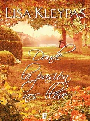 cover image of Donde la pasión nos lleve