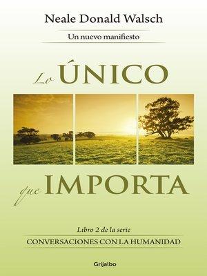 cover image of Lo único que importa