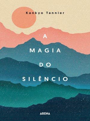cover image of A magia do silêncio