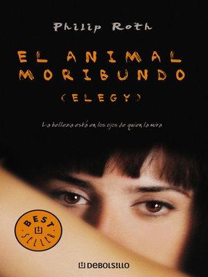 cover image of El animal moribundo