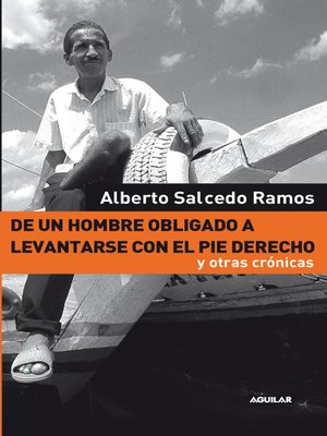 cover image of De un hombre obligado a levantarse con el pie derecho y otras crónicas