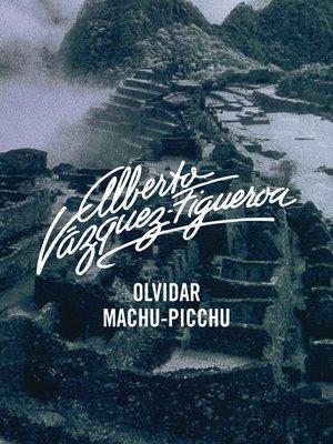cover image of Olvidar Machu-Pichu
