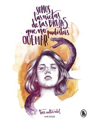 cover image of Somos las nietas de las brujas que no pudisteis quemar