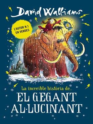 cover image of La increïble història de... El gegant al·lucinant
