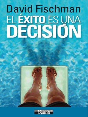 cover image of El éxito es una decisión