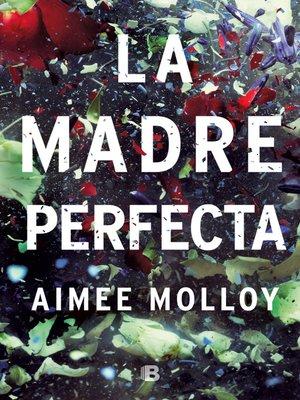 cover image of La madre perfecta