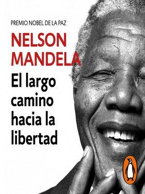 cover image of El largo camino hacia la libertad