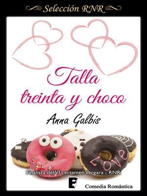 cover image of Talla treinta y choco