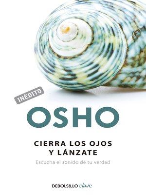 cover image of Cierra los ojos y lánzate (OSHO habla de tú a tú)