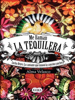 cover image of Me llaman la Tequilera