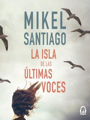 cover image of La isla de las últimas voces