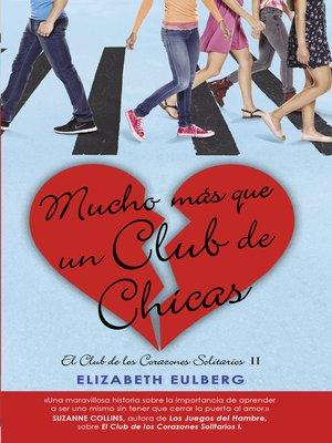 cover image of Mucho mas que un club de chicas (El Club de los Corazones Solitarios 2)