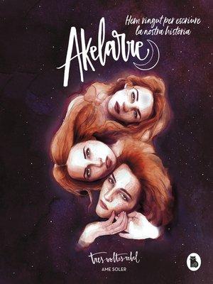 cover image of Akelarre. Hem vingut per escriure la nostra història