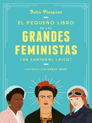 cover image of El pequeño libro de las grandes feministas