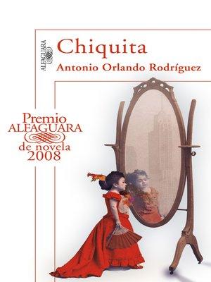 cover image of Chiquita (Premio Alfaguara de novela 2008)