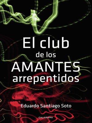 cover image of El club de los amantes arrepentidos