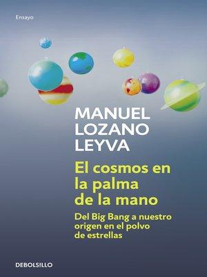 cover image of El cosmos en la palma de la mano
