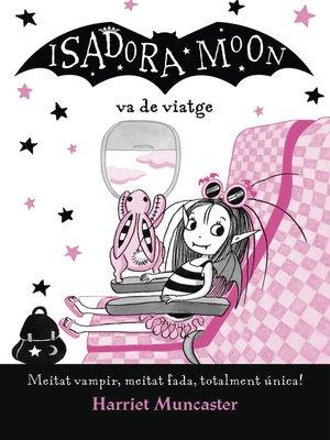 cover image of La Isadora Moon va de viatge