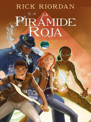 cover image of La Pirámide Roja (Las crónicas de los Kane [cómic] 1)