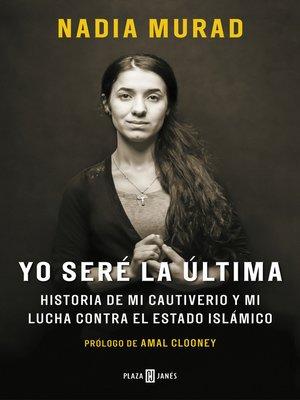 cover image of Yo seré la última