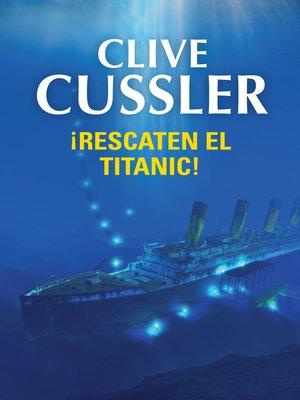 cover image of ¡Rescaten el Titanic!