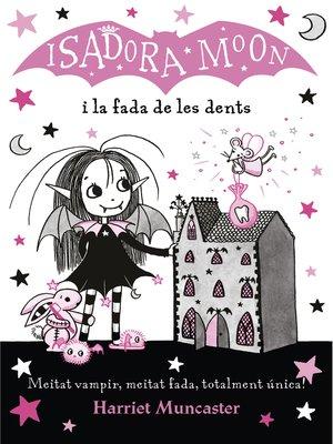 cover image of La Isadora Moon i la fada de les dents (La Isadora Moon 10)
