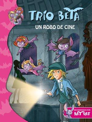 cover image of Un robo de cine (Trío Beta 4)