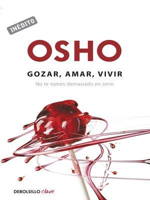 cover image of Gozar, amar y vivir (OSHO habla de tú a tú)