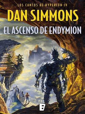 cover image of El ascenso de Endymion (Los cantos de Hyperion 4)