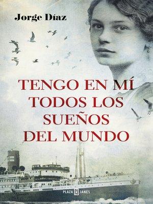 cover image of Tengo en mí todos los sueños del mundo