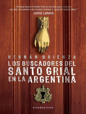 cover image of Los buscadores del santo grial en la Argentina
