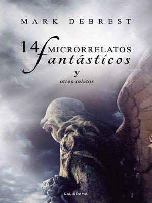 cover image of 14 microrrelatos fantásticos  y otros relatos