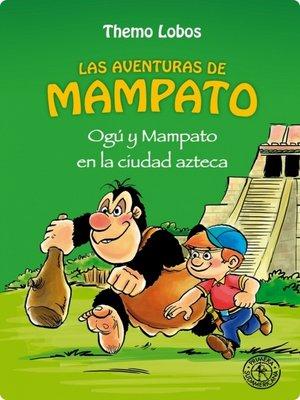 cover image of Ogu y Mampato en la ciudad azteca