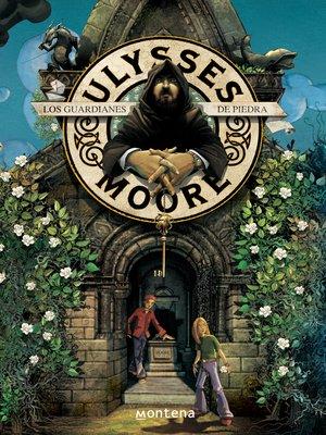 cover image of Los Guardianes de Piedra (Serie Ulysses Moore 5)