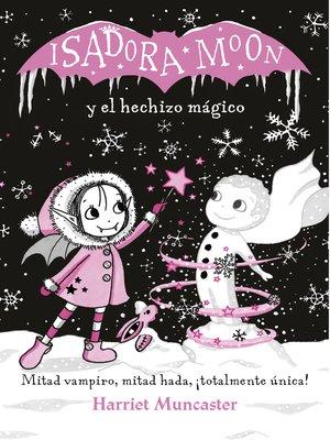 cover image of Isadora Moon y el hechizo mágico