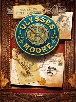 cover image of Viaje a los Puertos Oscuros (Serie Ulysses Moore 14)