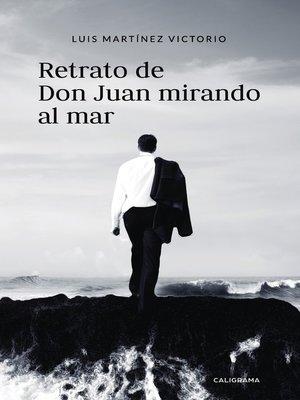 cover image of Retrato de Don Juan mirando al mar