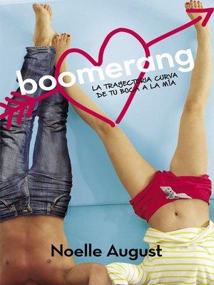 cover image of Boomerang. La trayectoria curva de tu boca a la mía