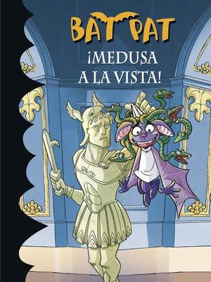 cover image of ¡Medusa a la vista! (Serie Bat Pat 35)